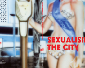 Sexualising the City: Imaging Desire + Gold Coast Identity