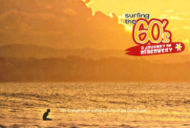 Surfing the 60s - A Journey of Discovery: The emergence of surfing culture on the Gold Coast
